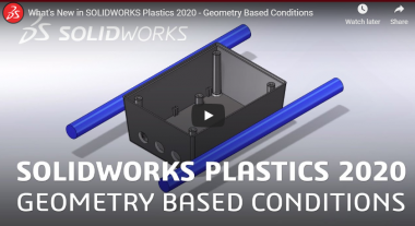 SOLIDWORKS Plastics 2020 - Geometry Based Conditions